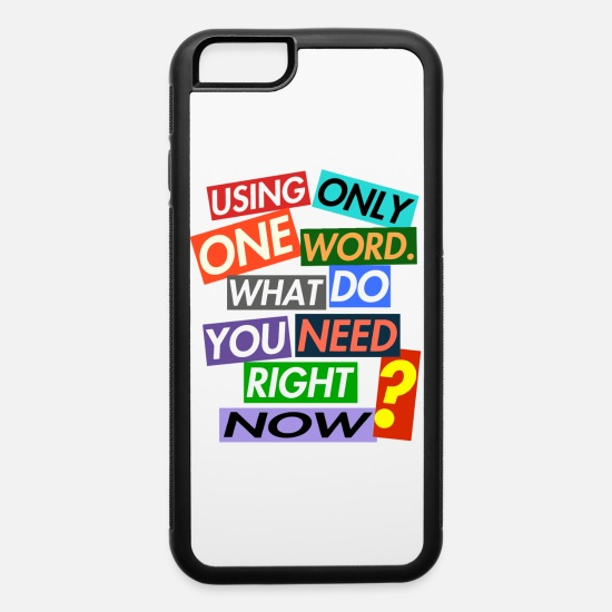 cheap for discount 79f58 eea69 USING ONLY ONE WORD. iPhone Case flexible - white/black