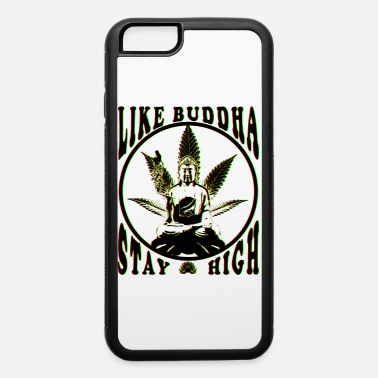 Meditation Like Buddha Chill and get high cannabis design - iPhone 6 Case