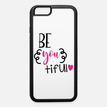 Beautiful Beautiful - iPhone 6 Case