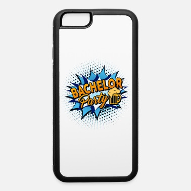 D0010079b Junggesellenabschied Bachelor Party Team - iPhone 6 Case