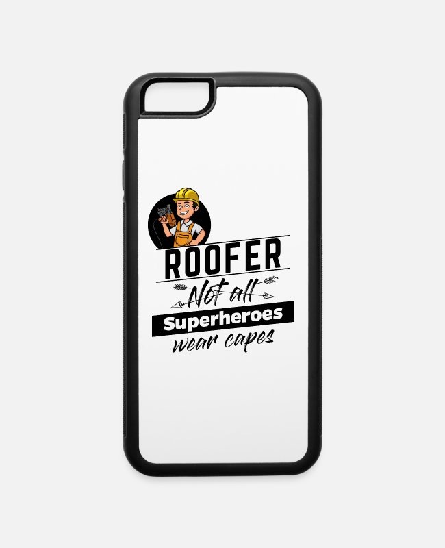 Roof iPhone Cases - Roofer - Not all Superheros wear capes - iPhone 6 Case white/black