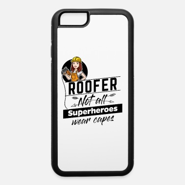 Female Roofer - Not all Superheros wear capes - iPhone 6 Case