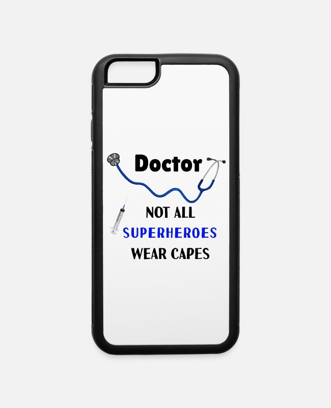 Medicine iPhone Cases - Doctor - Not all Superheros wear capes - iPhone 6 Case white/black