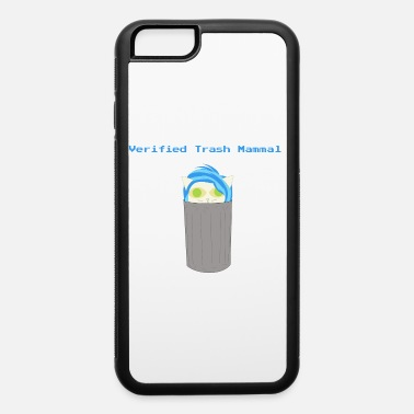 Mammal mammalian Verified Trash Mammal - iPhone 6 Case