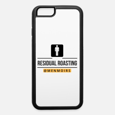 Roast Residual Roasting - iPhone 6 Case