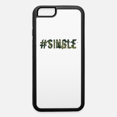 Single Single - iPhone 6 Case