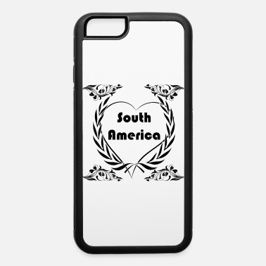 South America I love South America - iPhone 6 Case