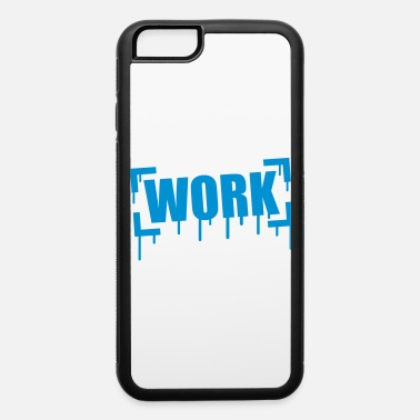 Work Graffiti - iPhone 6 Case