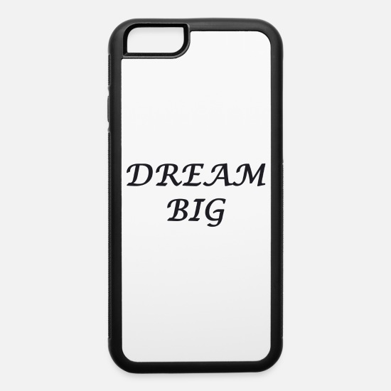 Big iPhone Cases - DREAM BIG - iPhone 6 Case white/black