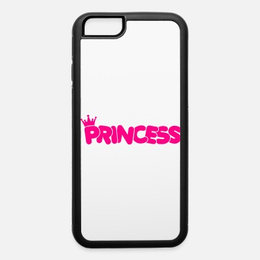 Princess princess - iPhone 6 Case