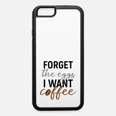 Sunday Roast Easter Coffee Eggs Shirt Gift - iPhone 6 Case