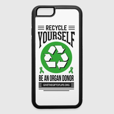 Donate recycle yourself organ donation  - iPhone 6/6s Rubber Case