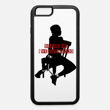 Sexual Good Girl - iPhone 6 Case
