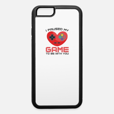 Pause Video Gaming Valentines Day Gift Paused Game - iPhone 6 Case