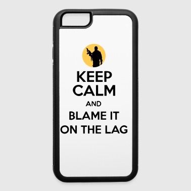 Keep Calm And Blame It On The Lag [Gaming] - iPhone 6/6s Rubber Case