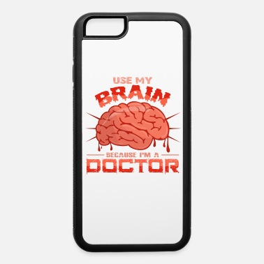 Doctor On Call Doctor - iPhone 6 Case