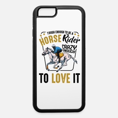 Horseriding Horseback Riding - iPhone 6 Case