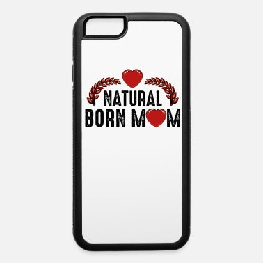 Mami Natural Born Mom | Cool Statement Gift - iPhone 6 Case