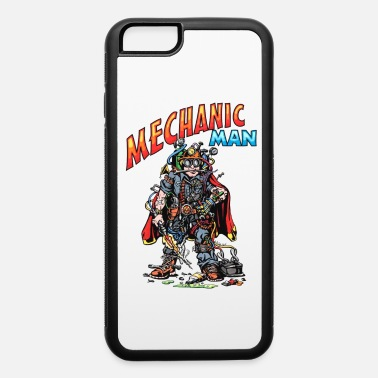 Mechanic Mechanic Man! - iPhone 6 Case