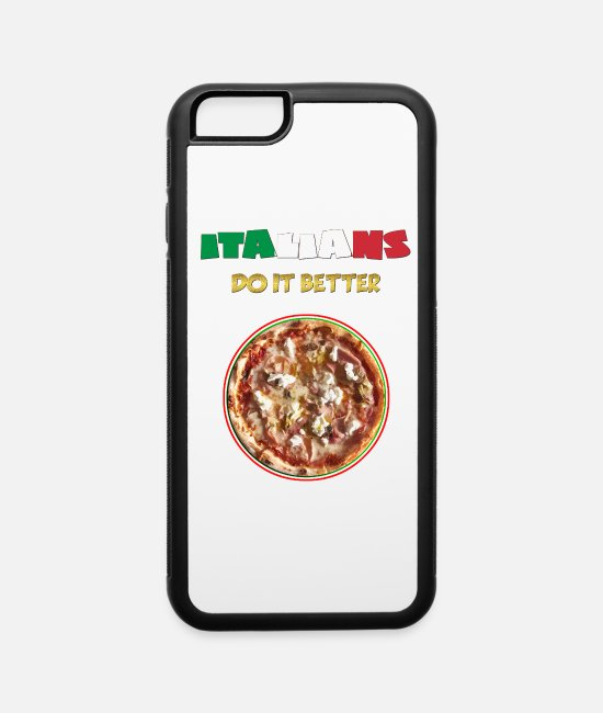 Italian Do It Better iPhone Cases - ITALIANS do it better: PIZZA - iPhone 6 Case white/black