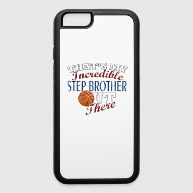 Basketball Step Brother or Sister Gift - iPhone 6/6s Rubber Case