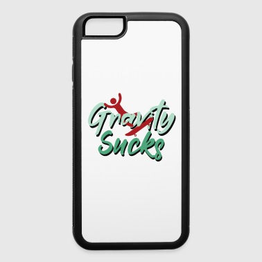 Funny & Awesome Gravity Tshirt Design Gravity Sucks - iPhone 6/6s Rubber Case