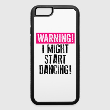 Dancing Shirt Warning Might Start Dancing Black Pink Cute Dancers Ballet Tap Hip Hop Funny - iPhone 6/6s Rubber Case