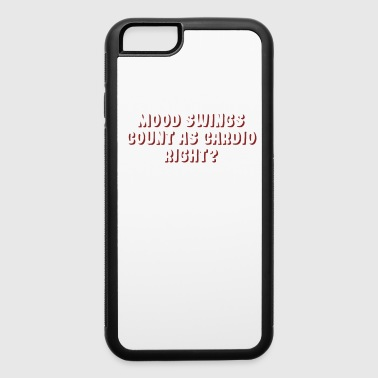 Funny Mood Swing T Shirt Design Mood swings count as cardio right - iPhone 6/6s Rubber Case