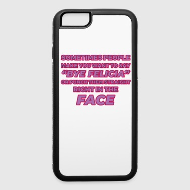 Funny Bye Felicia Saying Tshirt Design Bye felicia punch - iPhone 6/6s Rubber Case