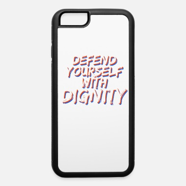 Emo Cool & Inspirational Dignity Tee Design Defend yourself with dignity - iPhone 6/6s Rubber Case