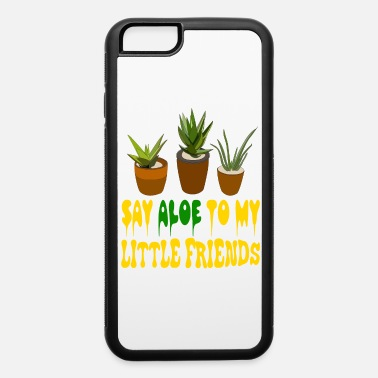 Occasion Say aloe to my little friends tee design for - iPhone 6/6s Rubber Case