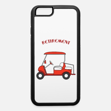 Automobile My Retirement Vehicle Funny Golf Cart funny and - iPhone 6/6s Rubber Case