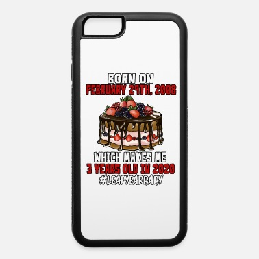 Feb 29 3 years old - iPhone 6 Case