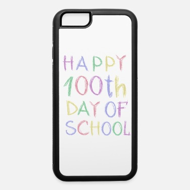 100 Days Of School Queen of the Classroom One Hundred Days of School - iPhone 6 Case