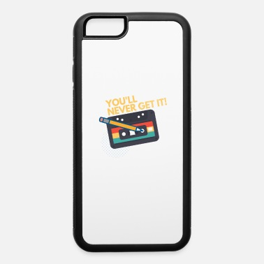 Analog Audio Cassette Tape and Pencil You'll never get it - iPhone 6 Case