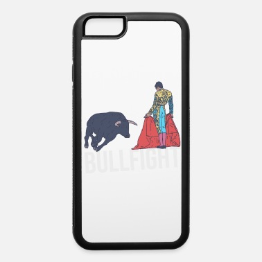 Bullfighting Bullfighting - Bullfight Text - Matador and Bull - iPhone 6 Case