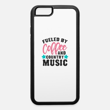 Music Fueled By Coffee And Country Music Design - iPhone 6 Case
