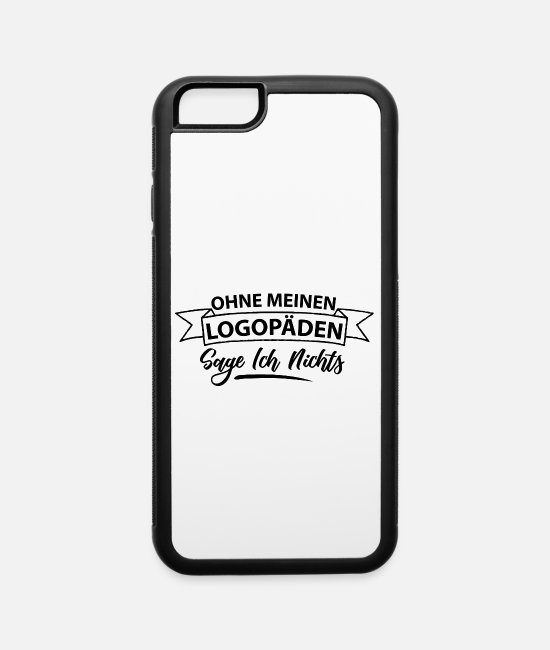 Speech Therapist iPhone Cases - german funny saying speech therapist gift shirt - iPhone 6 Case white/black