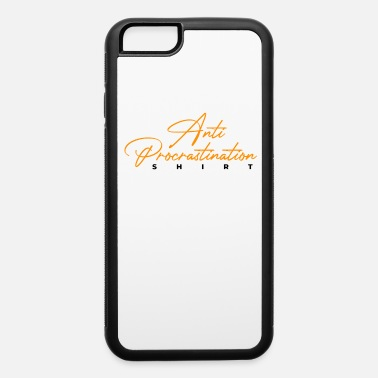 Anti-delay shirt - iPhone 6 Case