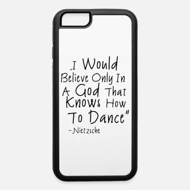 Dance Quote Dancing Quote - iPhone 6 Case