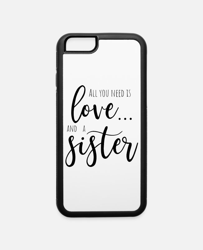 Saying iPhone Cases - Love & A Sister Brother Siblings Family Gift Idea - iPhone 6 Case white/black