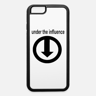 Under The Influence Under the influence - iPhone 6 Case