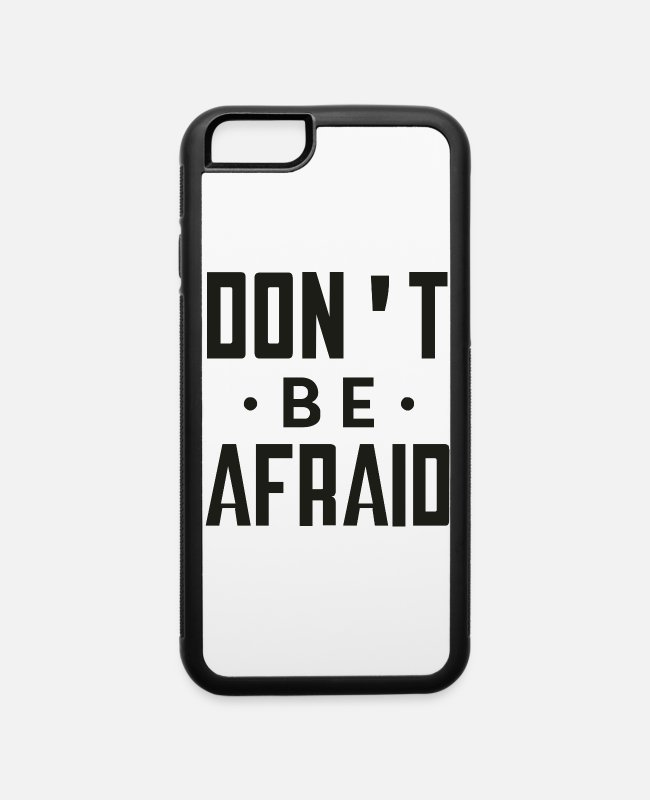Warning iPhone Cases - Don t Be Afraid - iPhone 6 Case white/black