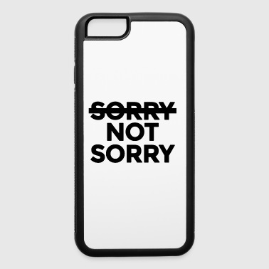 Sorry not Sorry - iPhone 6/6s Rubber Case
