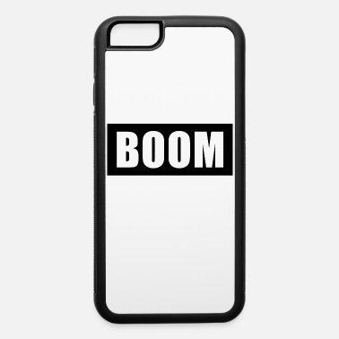 Die (NEW STYLE) BOOM - iPhone 6 Case