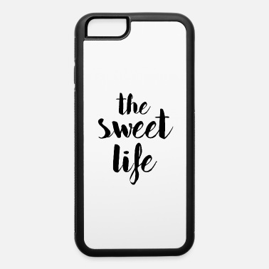 The Sweet THE SWEET LIFE - iPhone 6 Case