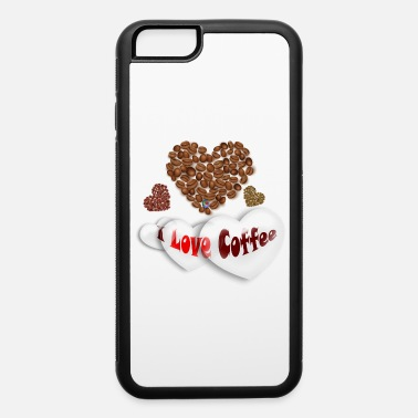 I Love Coffee - iPhone 6 Case