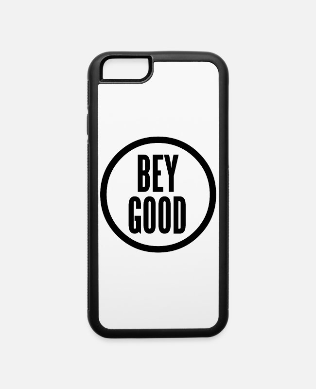 Be Good iPhone Cases - Bey Good , Bey Good - iPhone 6 Case white/black