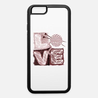I love knitting crochet yarn sewing - iPhone 6 Case
