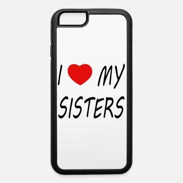 Red Heart I love my Sisters - iPhone 6 Case